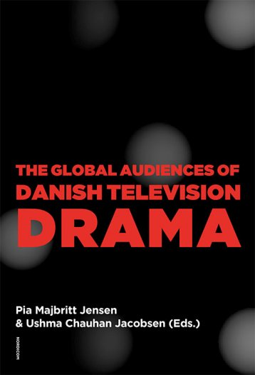 Cover of The Global Audiences of Danish Television Drama